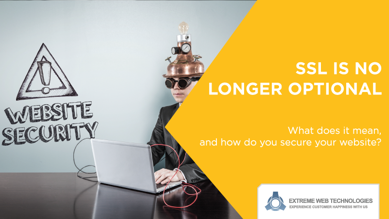 SSL is no longer optional for your website